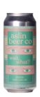 Aslin Wait, What?